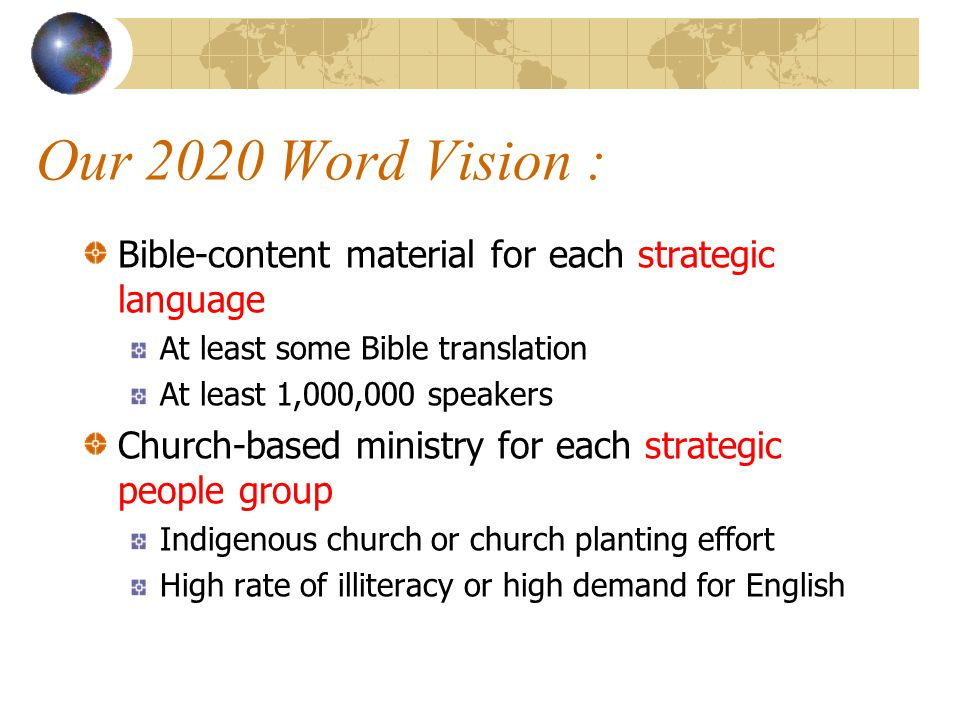 Our 2020 Word Vision : Bible-content material for each strategic language. At least some Bible translation.
