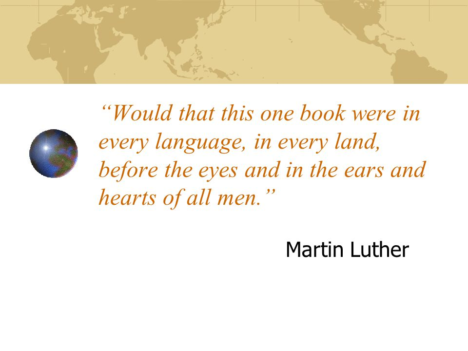 Would that this one book were in every language, in every land, before the eyes and in the ears and hearts of all men.