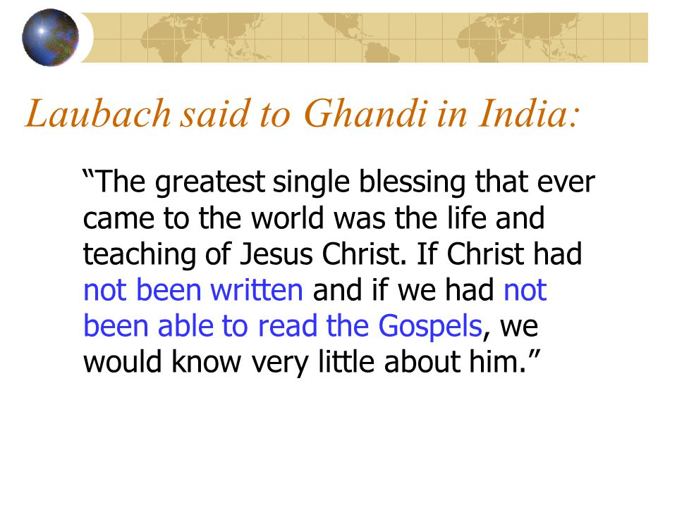 Laubach said to Ghandi in India: