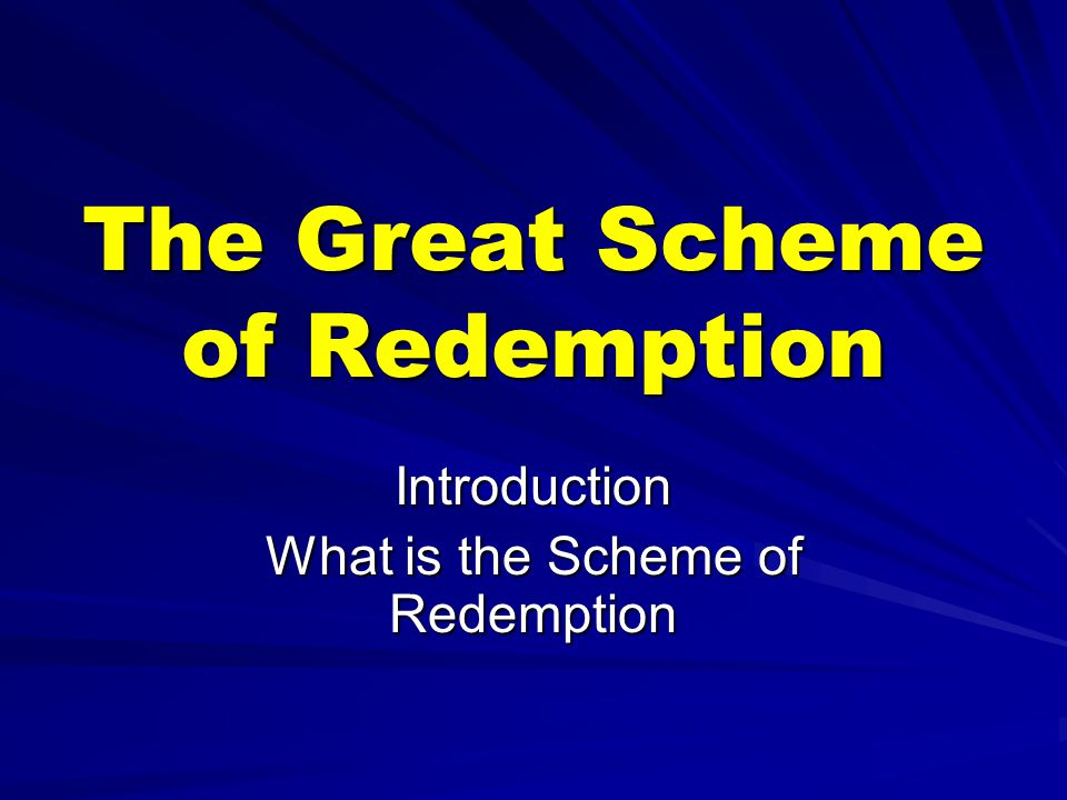 The Great Scheme of Redemption