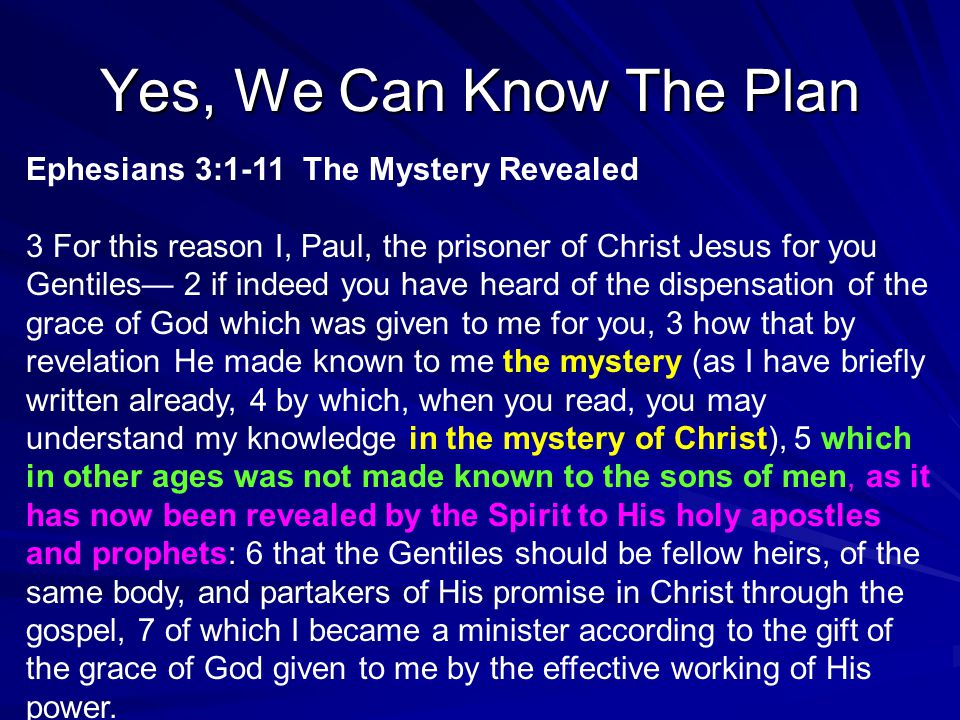 Yes, We Can Know The Plan Ephesians 3:1-11 The Mystery Revealed