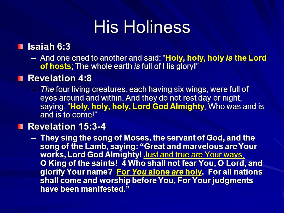 His Holiness Isaiah 6:3 Revelation 4:8 Revelation 15:3-4