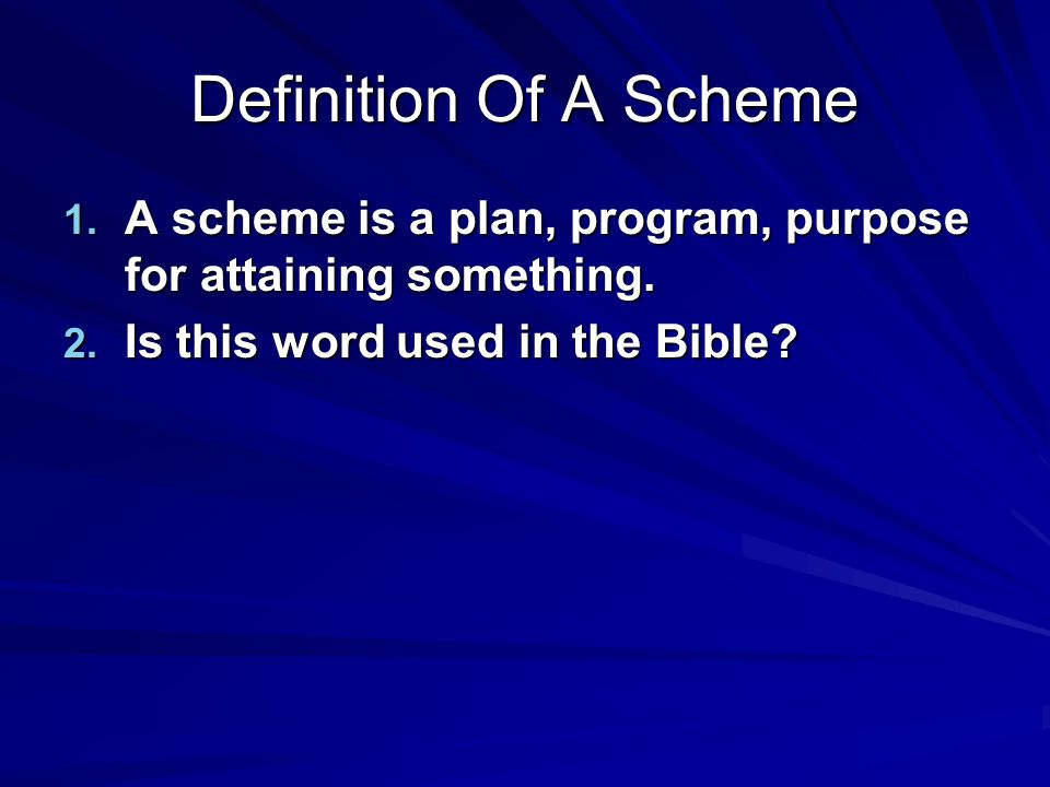 Definition Of A Scheme A scheme is a plan, program, purpose for attaining something.