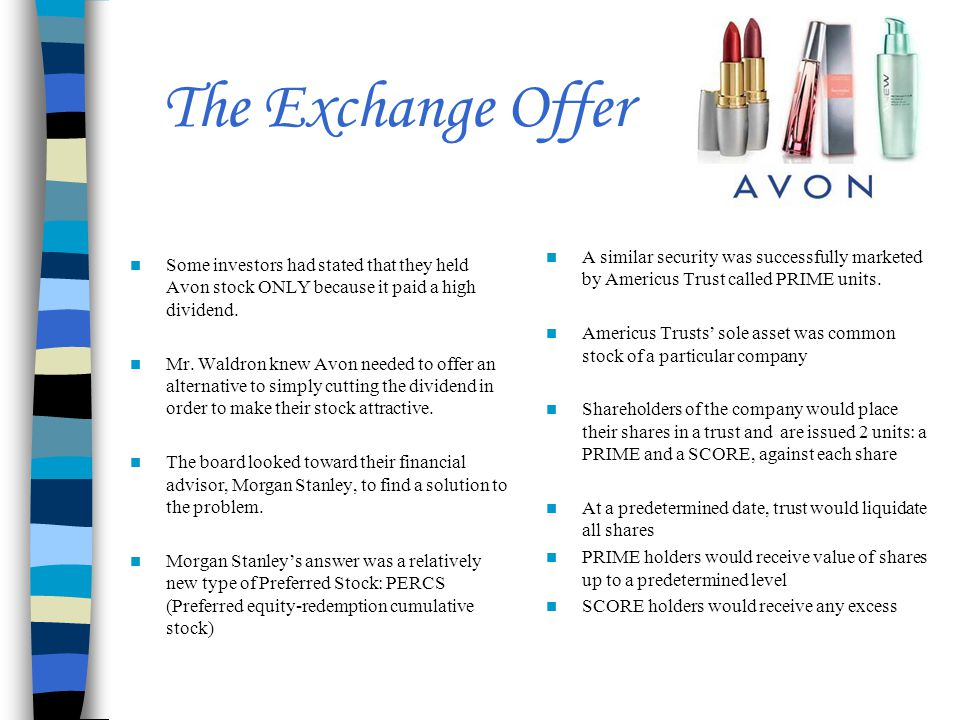 The Exchange Offer A similar security was successfully marketed by Americus Trust called PRIME units.