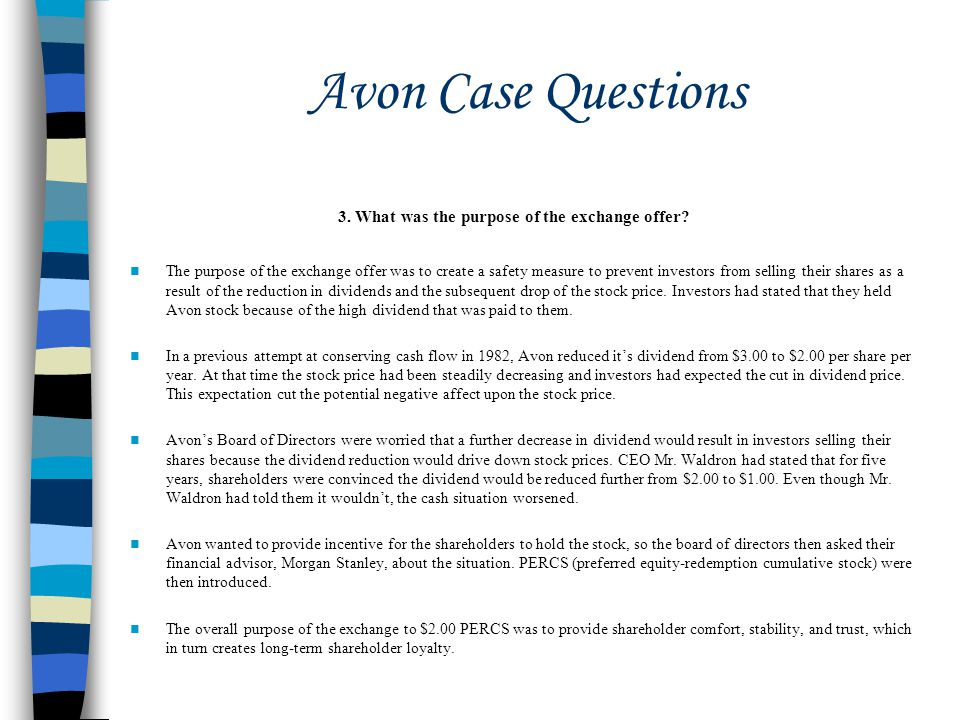 Avon Case Questions 3. What was the purpose of the exchange offer