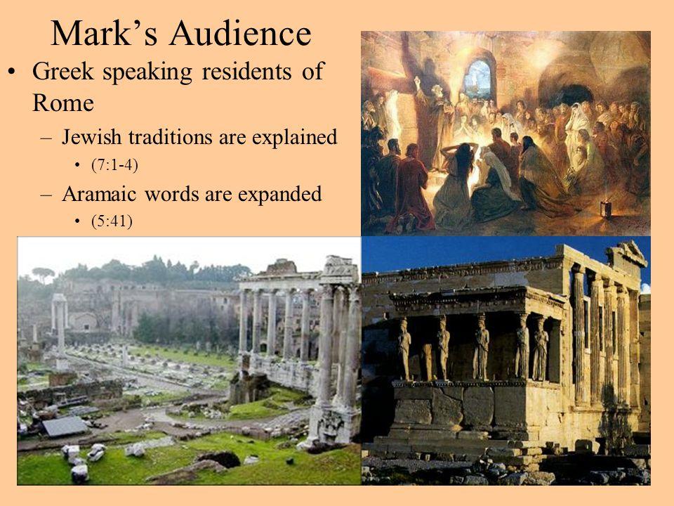 Mark's Audience Greek speaking residents of Rome