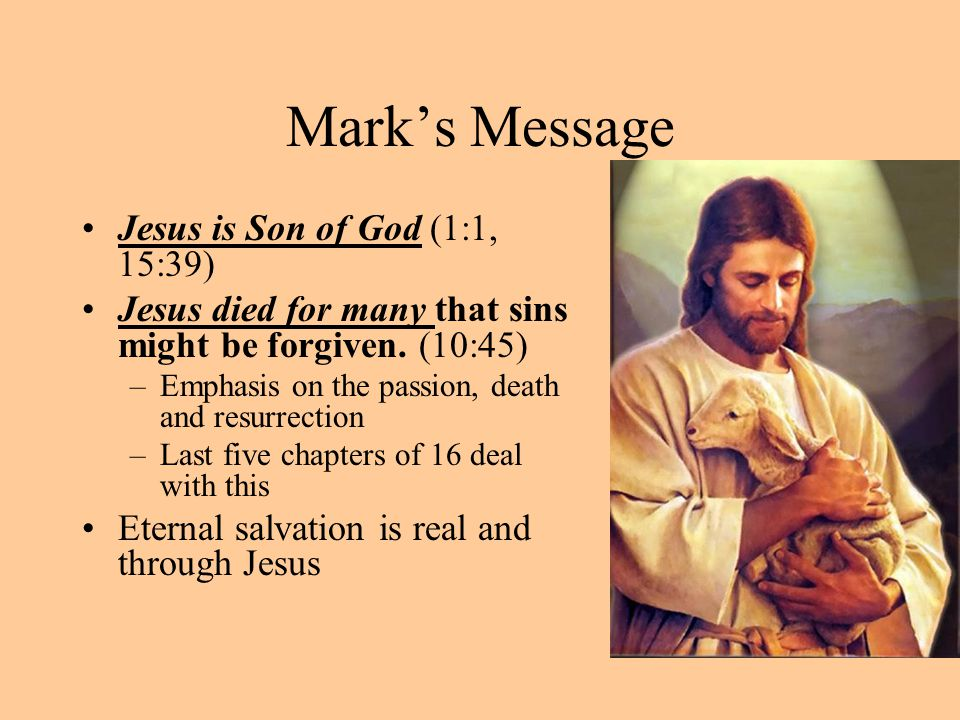 Mark's Message Jesus is Son of God (1:1, 15:39)