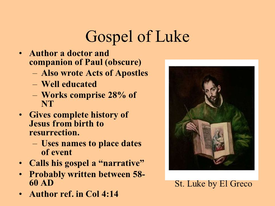 Gospel of Luke Author a doctor and companion of Paul (obscure)