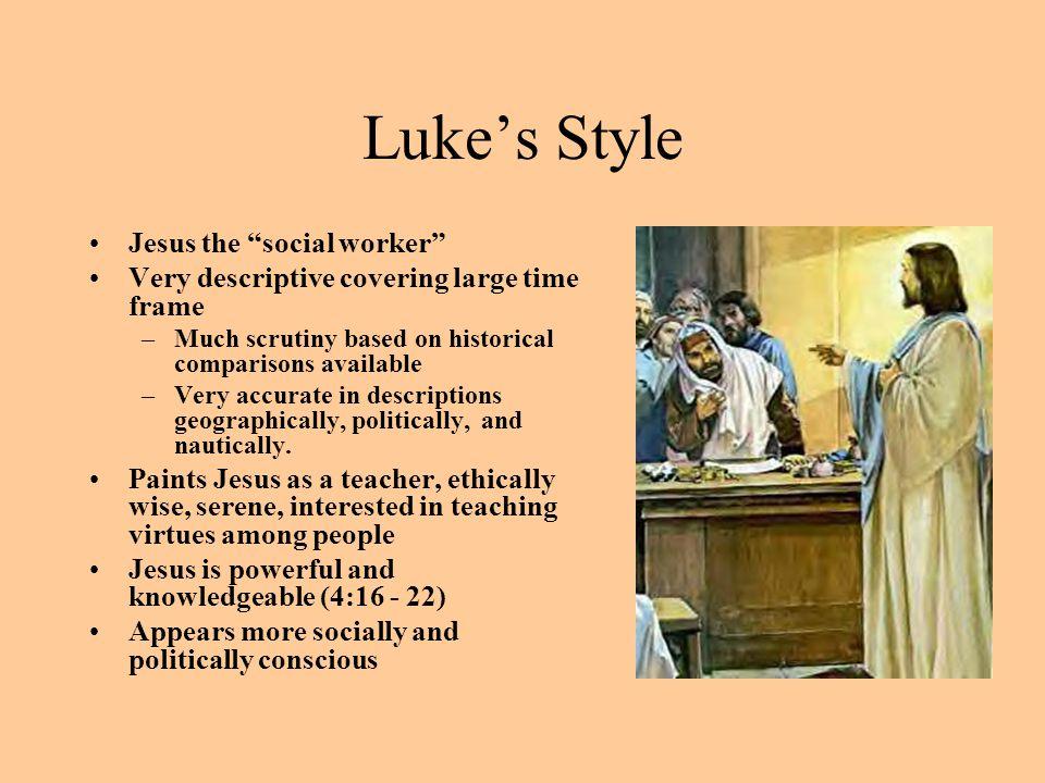 Luke's Style Jesus the social worker