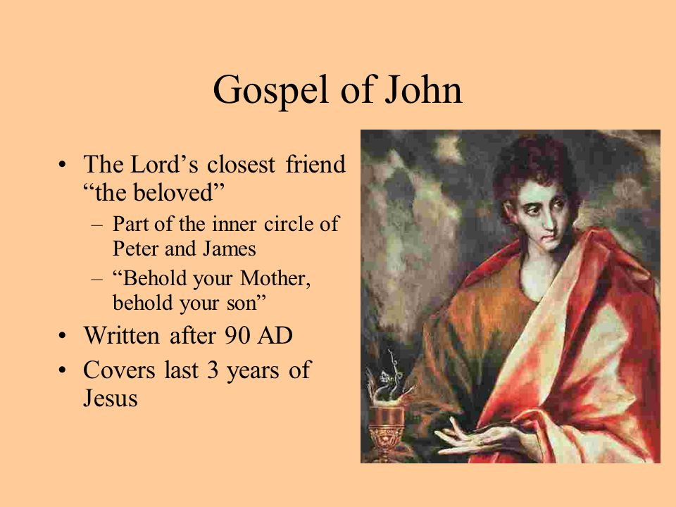 Gospel of John The Lord's closest friend the beloved
