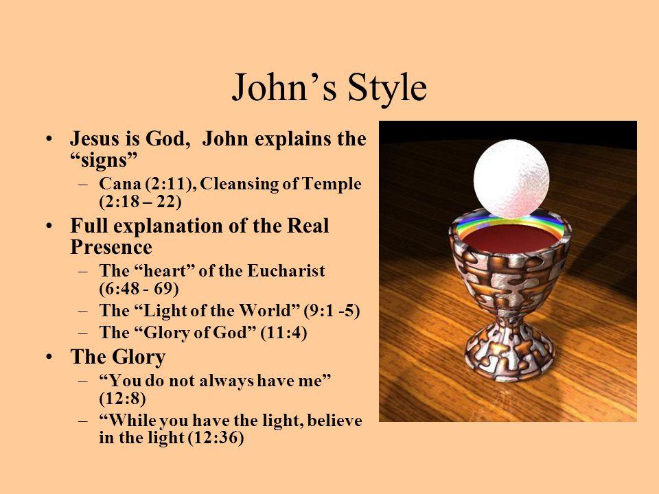 John's Style Jesus is God, John explains the signs