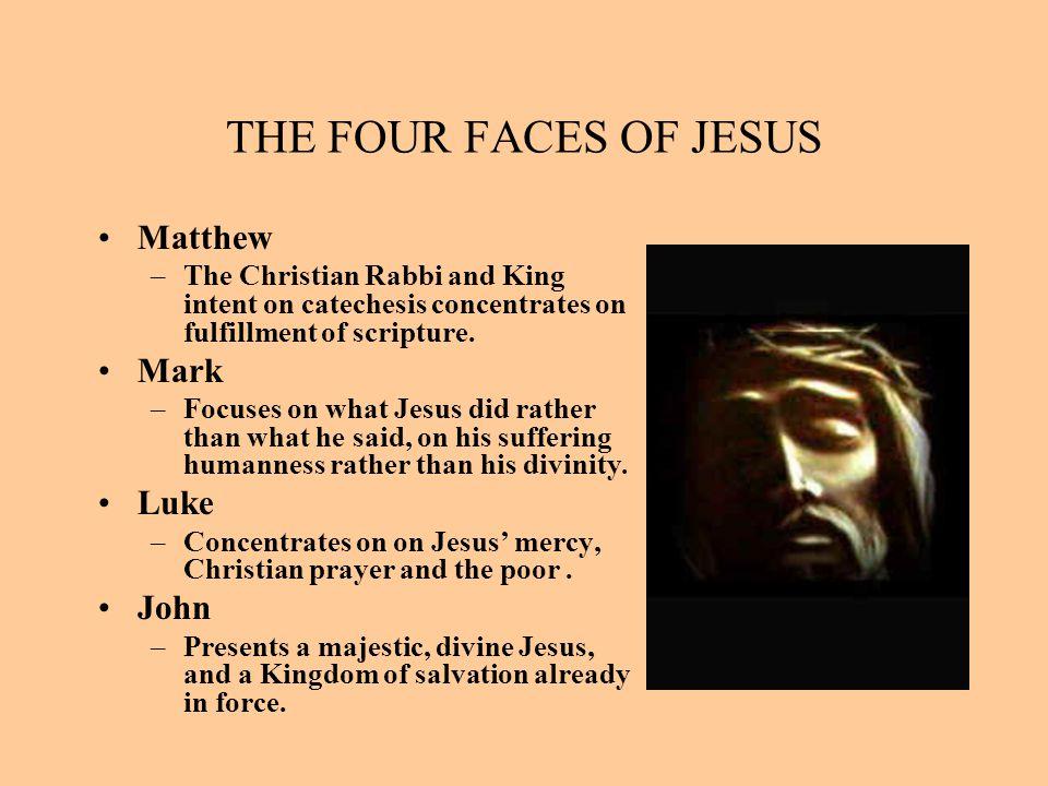 THE FOUR FACES OF JESUS Matthew Mark Luke John