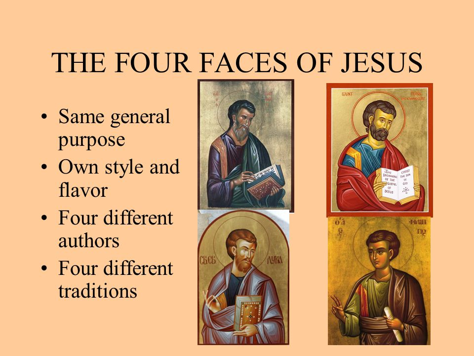 THE FOUR FACES OF JESUS Same general purpose Own style and flavor