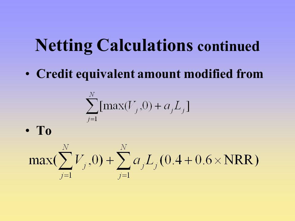 Netting Calculations continued