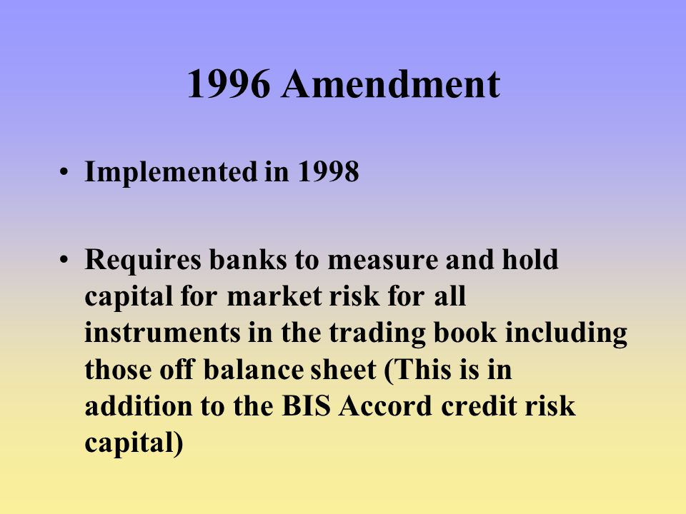 1996 Amendment Implemented in 1998