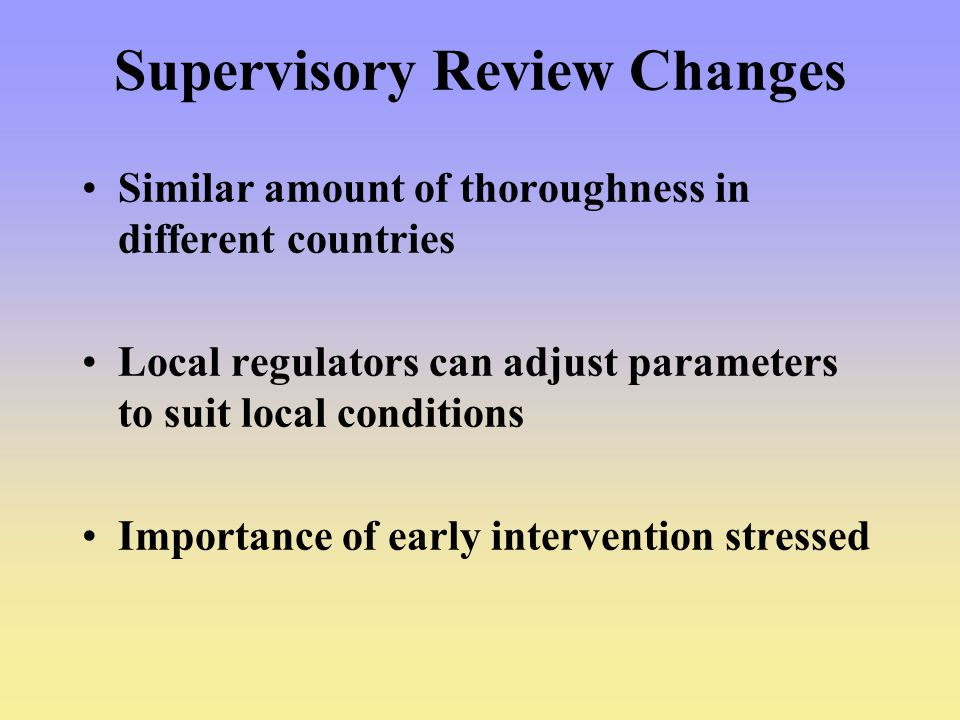Supervisory Review Changes