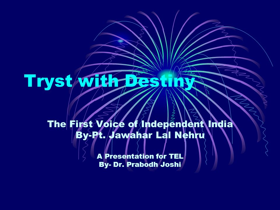 Tryst with Destiny The First Voice of Independent India