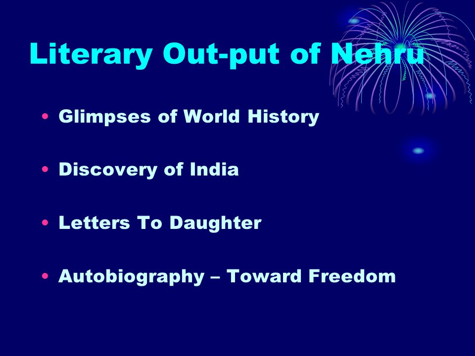 Literary Out-put of Nehru