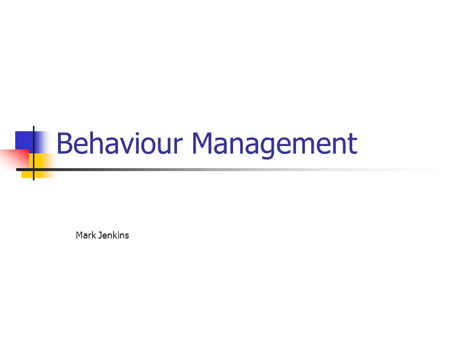 Behaviour Management Mark Jenkins
