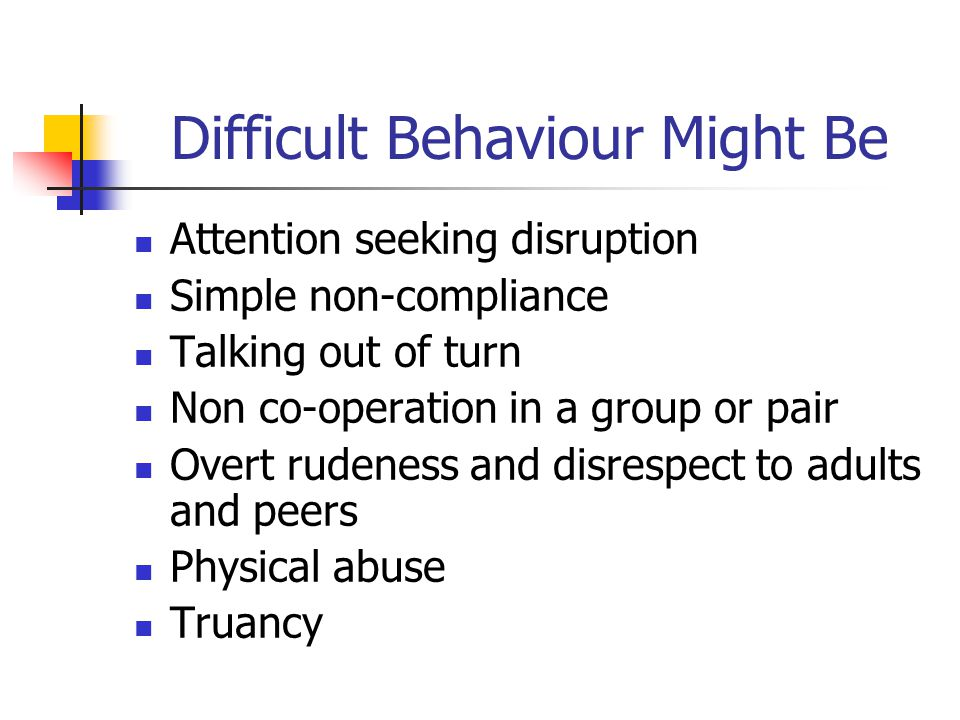 Difficult Behaviour Might Be