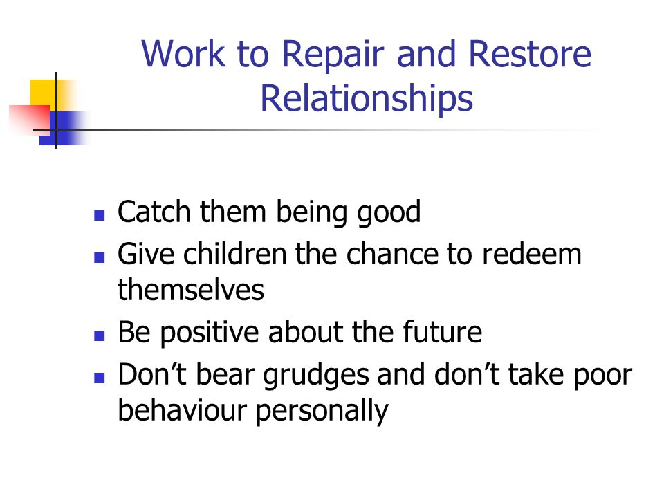 Work to Repair and Restore Relationships