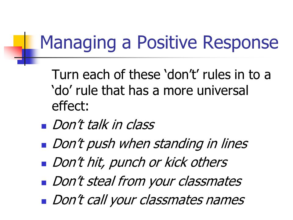 Managing a Positive Response