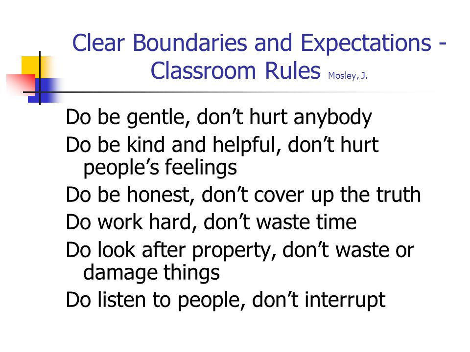 Clear Boundaries and Expectations - Classroom Rules Mosley, J.