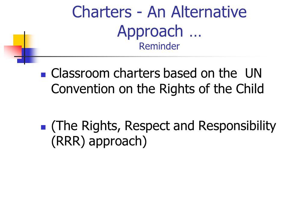 Charters - An Alternative Approach … Reminder