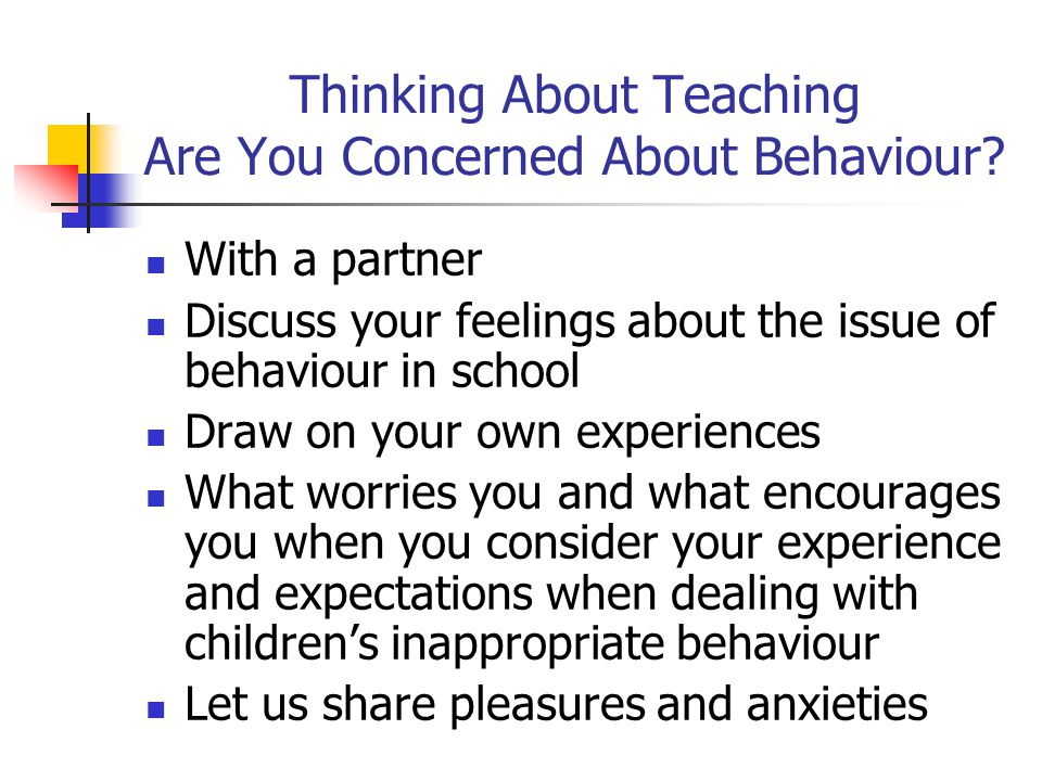 Thinking About Teaching Are You Concerned About Behaviour