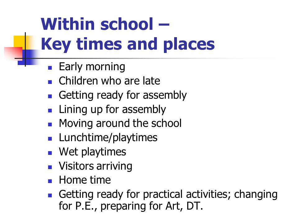 Within school – Key times and places