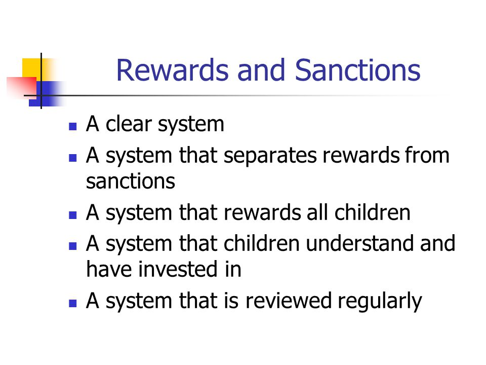 Rewards and Sanctions A clear system