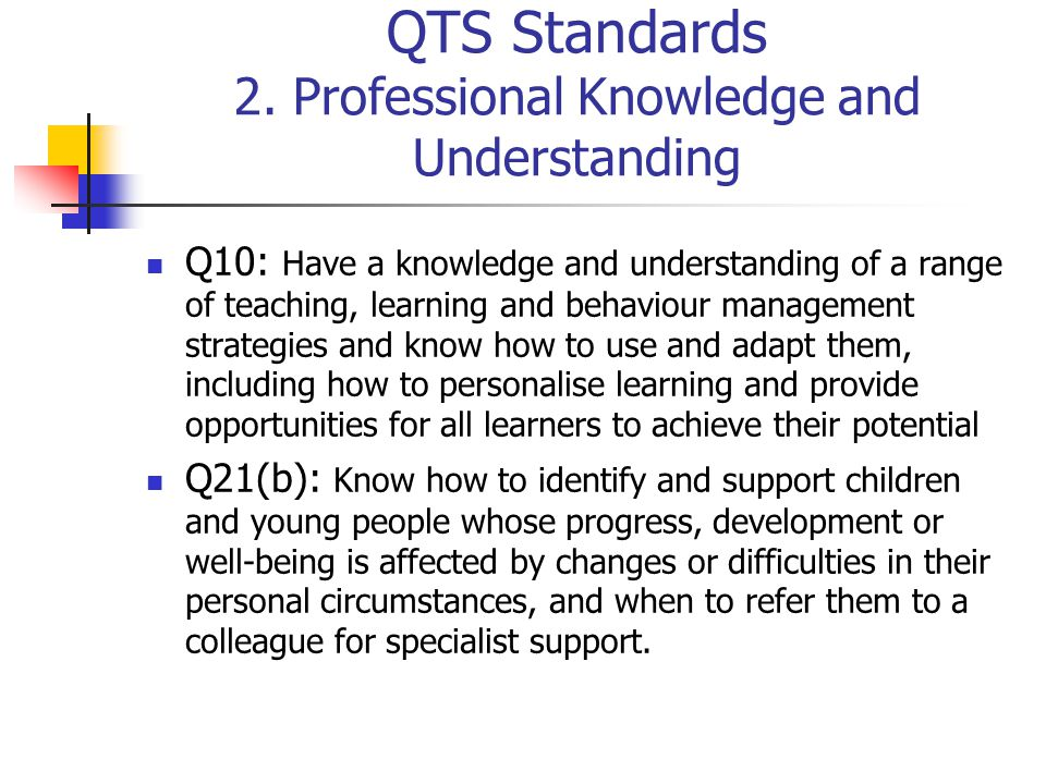 QTS Standards 2. Professional Knowledge and Understanding