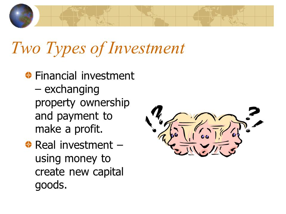Two Types of Investment