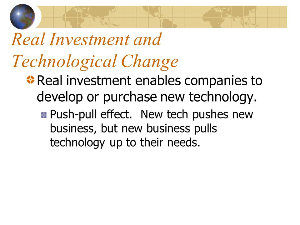 Real Investment and Technological Change