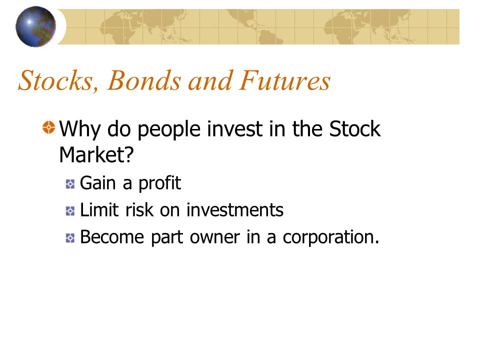 Stocks, Bonds and Futures