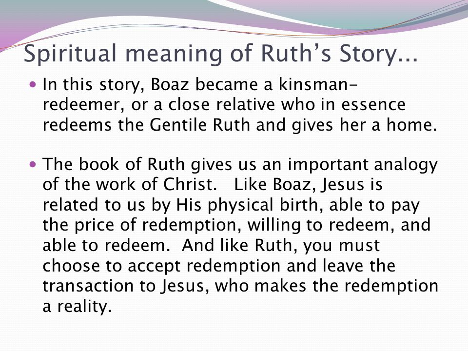 Spiritual meaning of Ruth's Story...