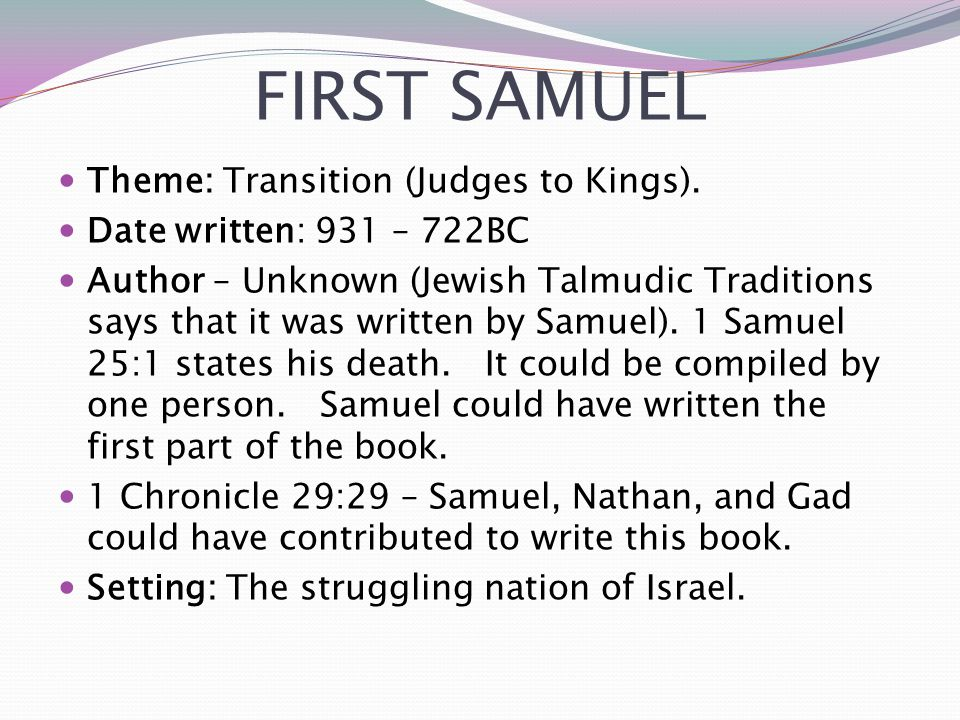 FIRST SAMUEL Theme: Transition (Judges to Kings).
