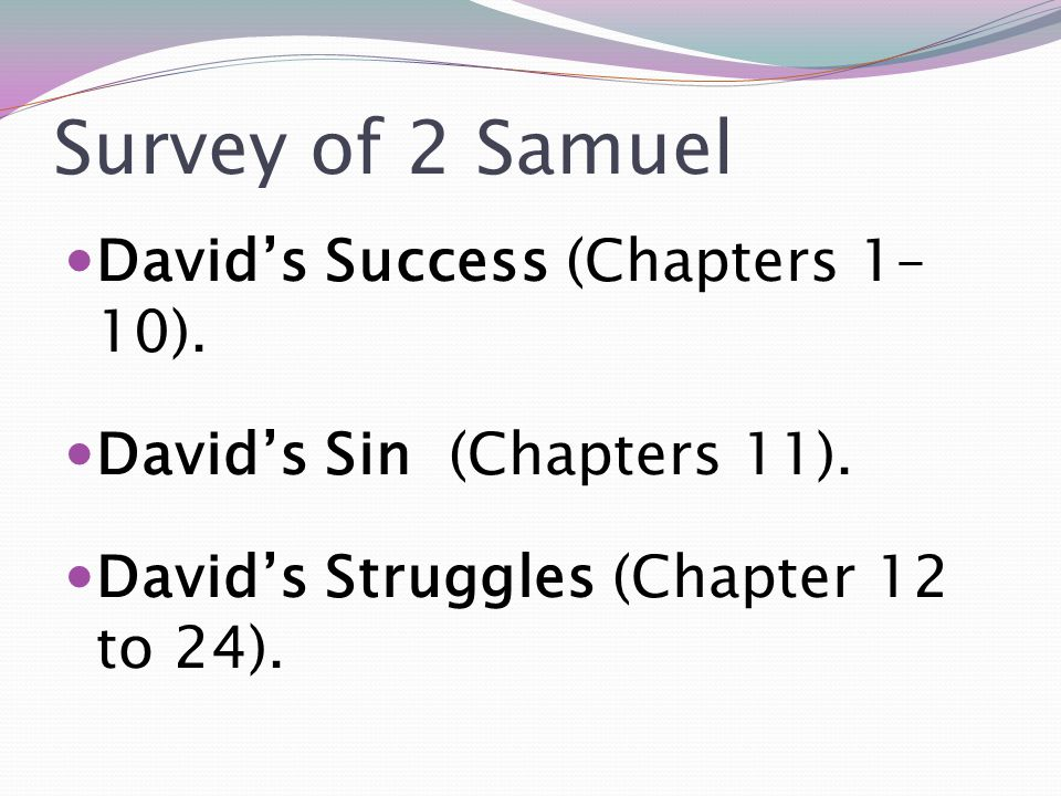 Survey of 2 Samuel David's Success (Chapters 1–10).
