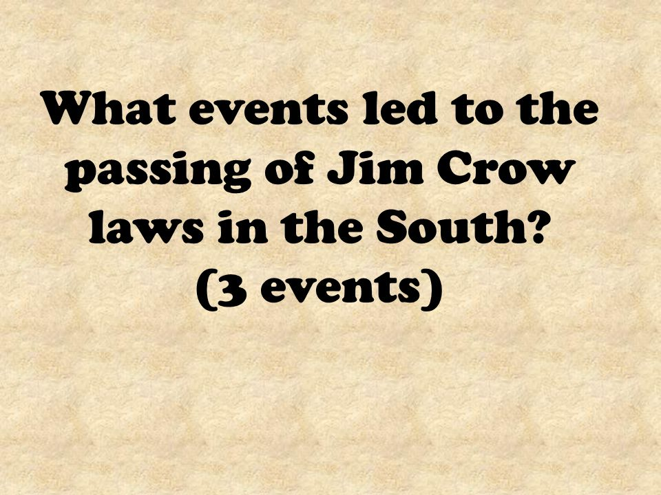 What events led to the passing of Jim Crow laws in the South