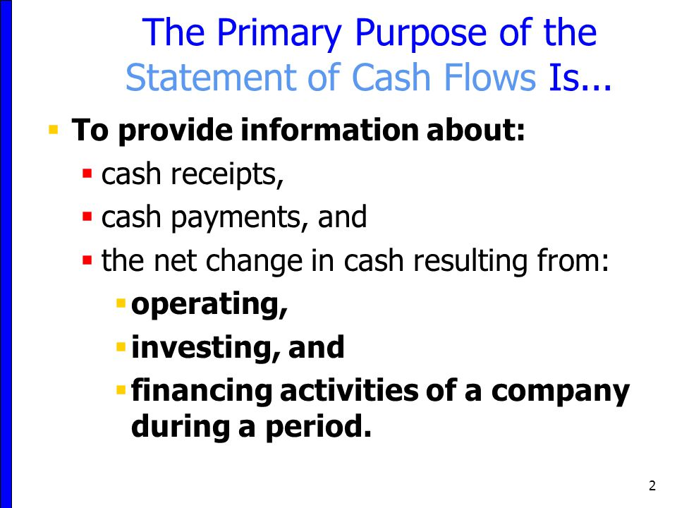 The Primary Purpose of the Statement of Cash Flows Is...