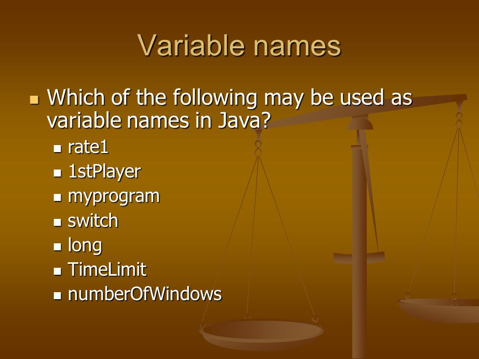 Variable names Which of the following may be used as variable names in Java rate1. 1stPlayer. myprogram.