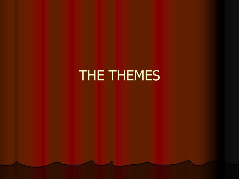 THE THEMES