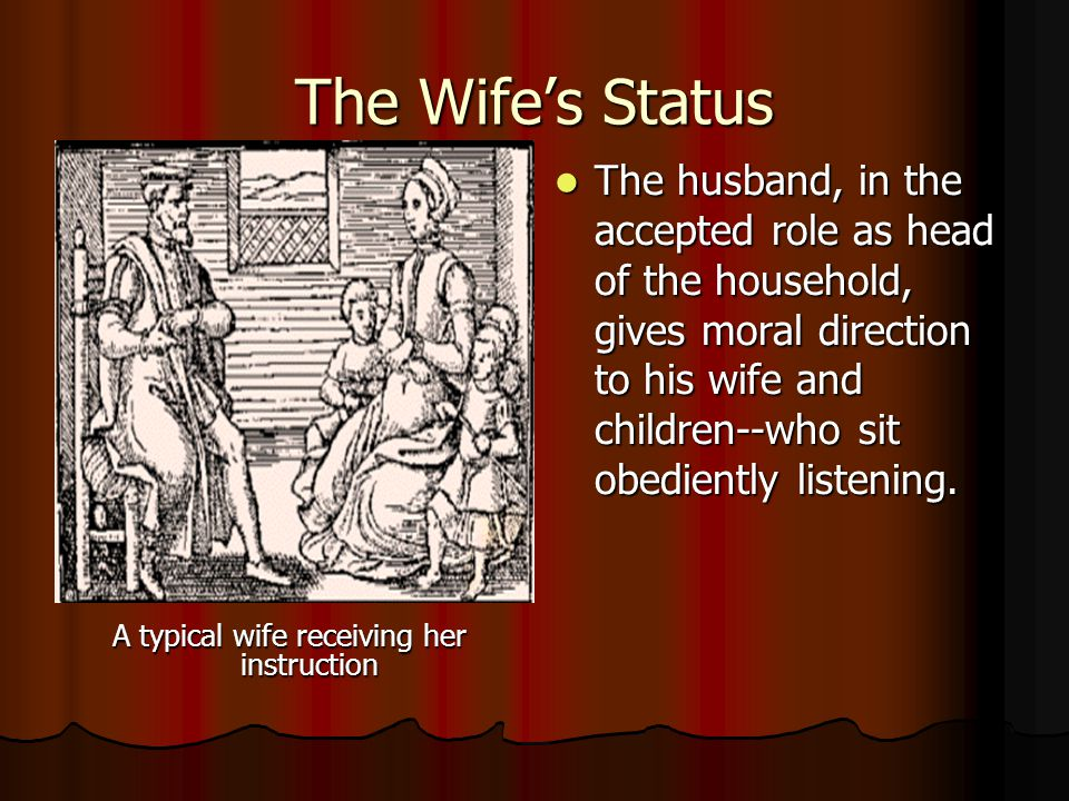 A typical wife receiving her instruction