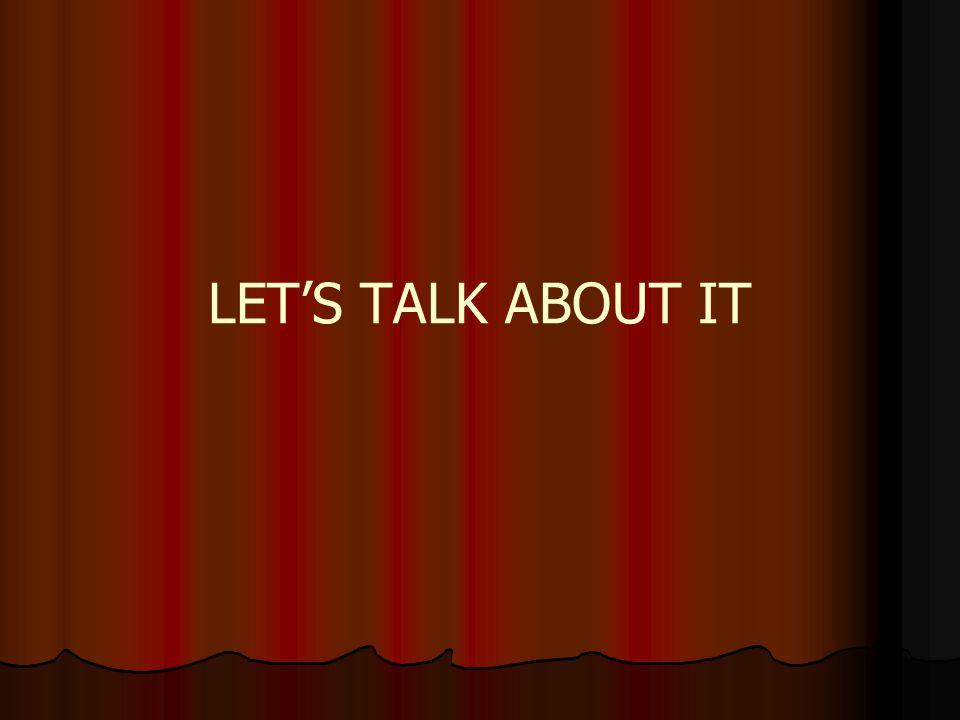 LET'S TALK ABOUT IT