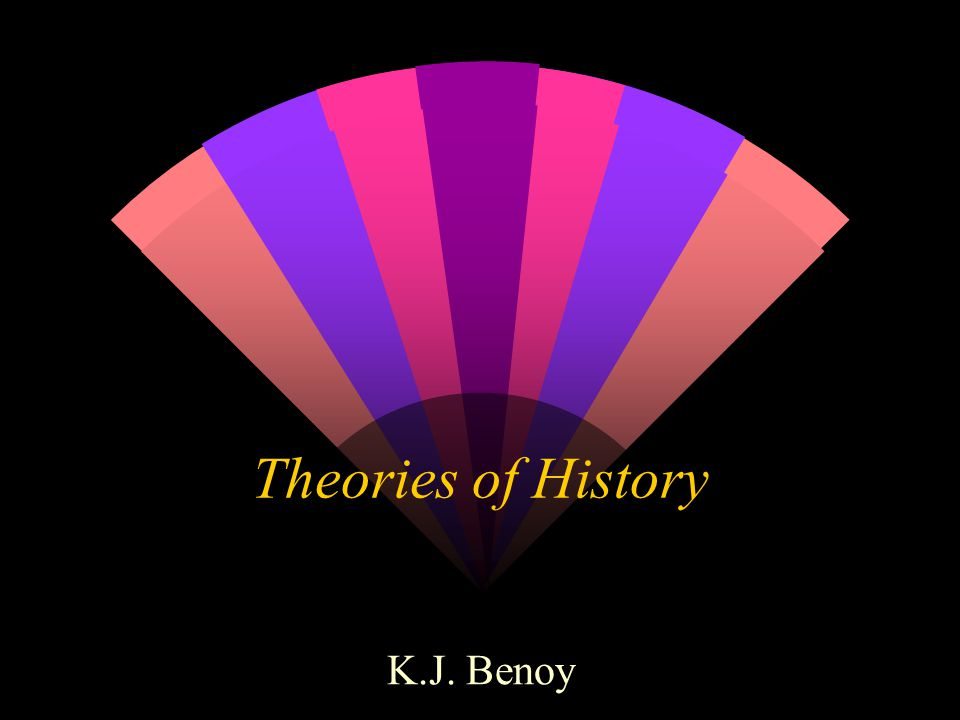 Theories of History K.J. Benoy