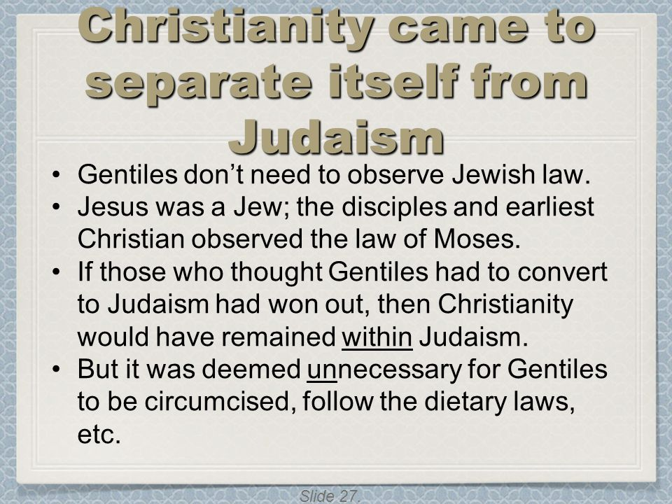 Christianity came to separate itself from Judaism