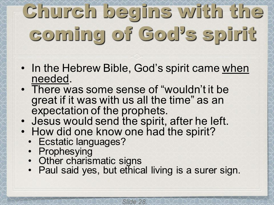 The period of the Church begins with the coming of God's spirit