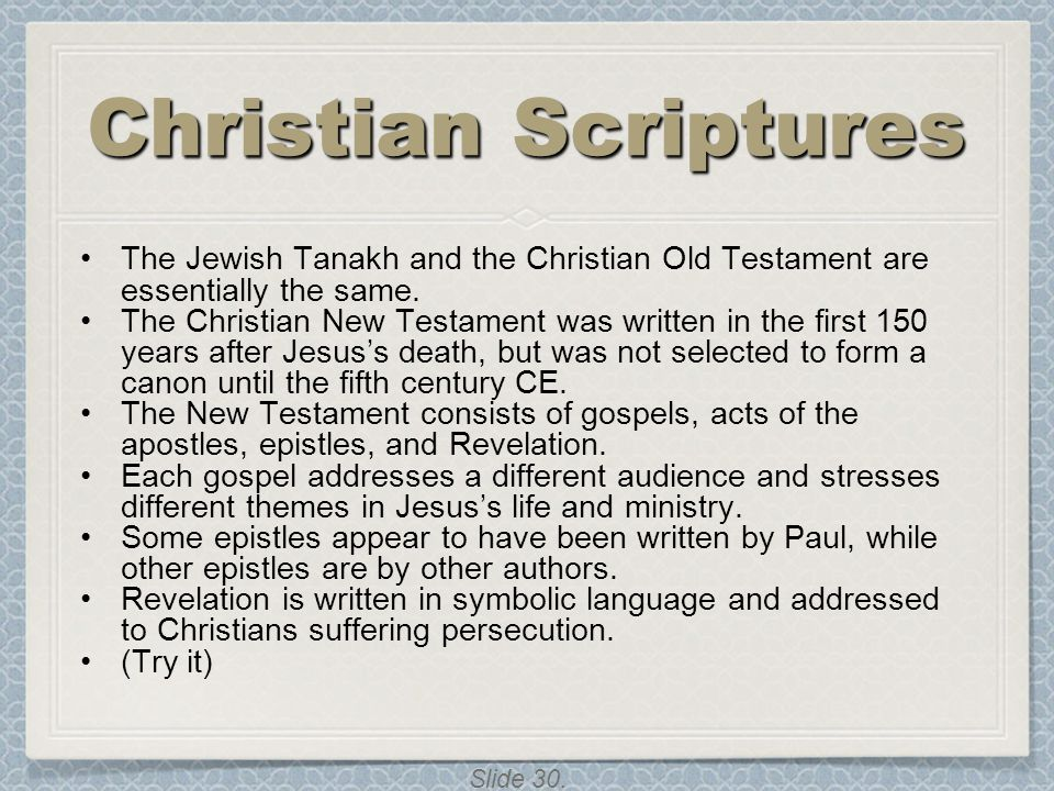 Christian Scriptures The Jewish Tanakh and the Christian Old Testament are essentially the same.
