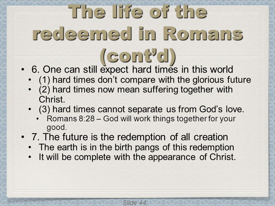 The life of the redeemed in Romans (cont'd)