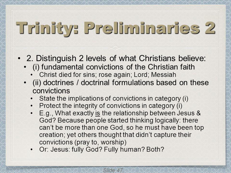 Trinity: Preliminaries 2
